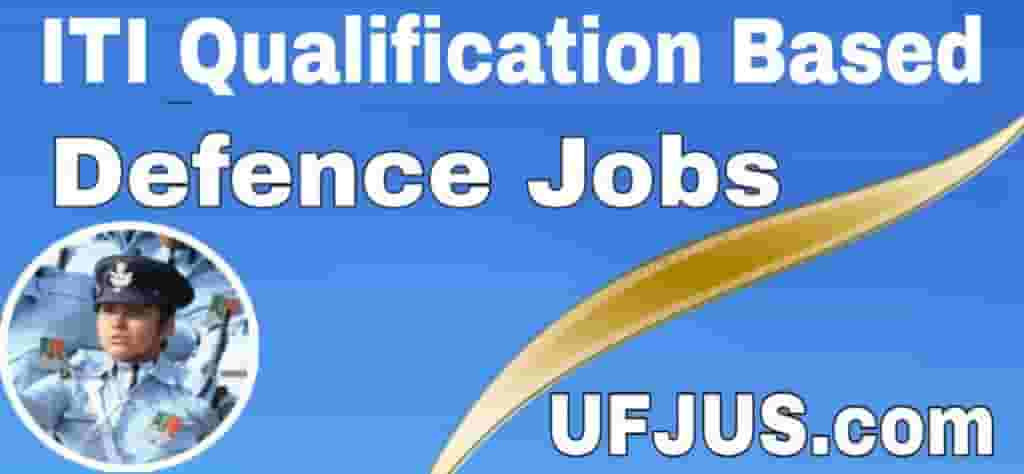 ITI Based All Defence Jobs Selection Process