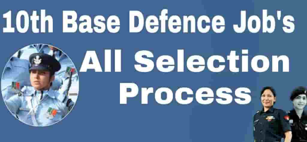 After 10th Base Defence Jobs Full Selection Process