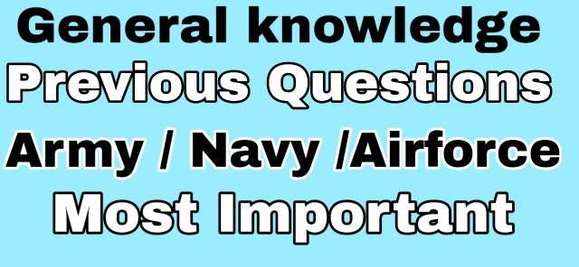 Army General Knowledge Most Important Previous Questions