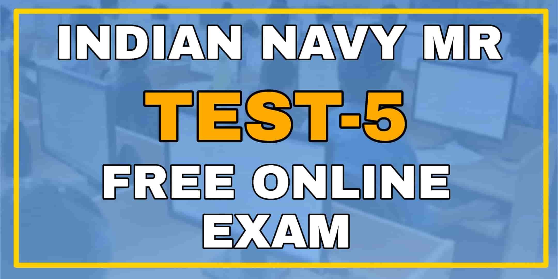 Indian Navy MR Online Exam Test-5