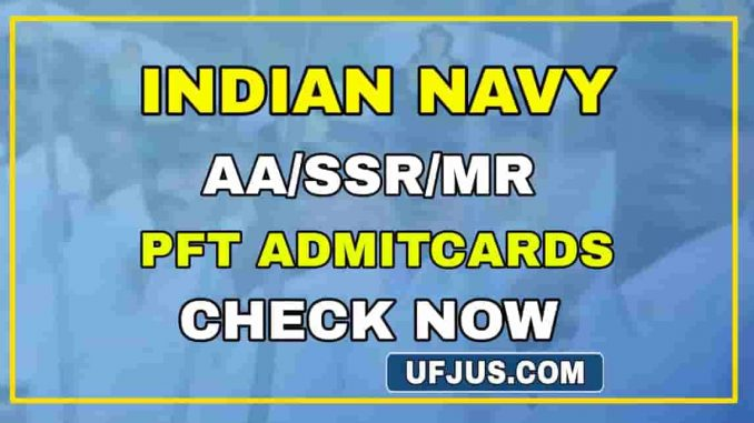 Indian Navy AA/SSR/MR 2021 PFT Admitcards