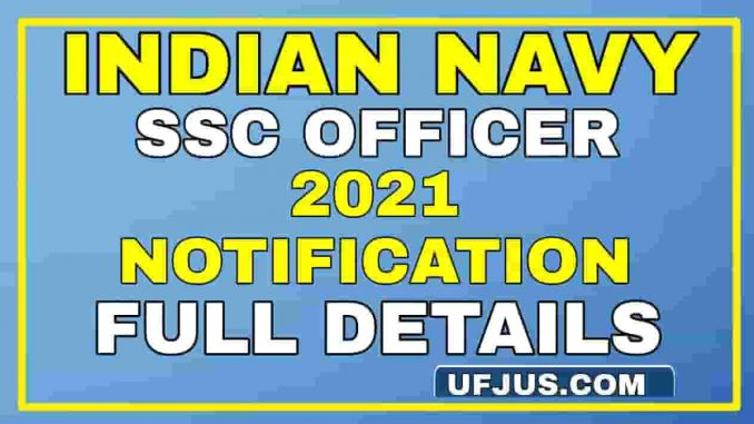 Indian Navy SSC Officer Recruitment 2021 Full Details