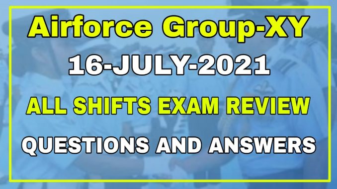 Airforce Group-XY 01/2022 16 Date All Shifts Exam Review